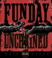 UNCHAINED - FUNDAY 2017